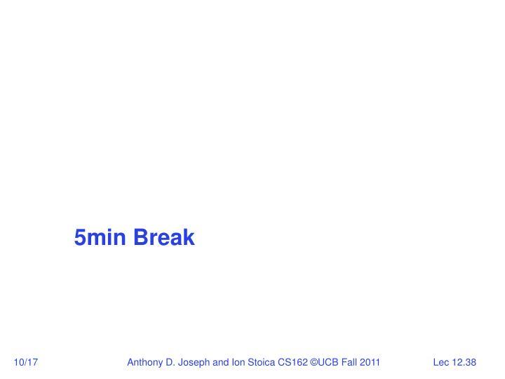 5min Break