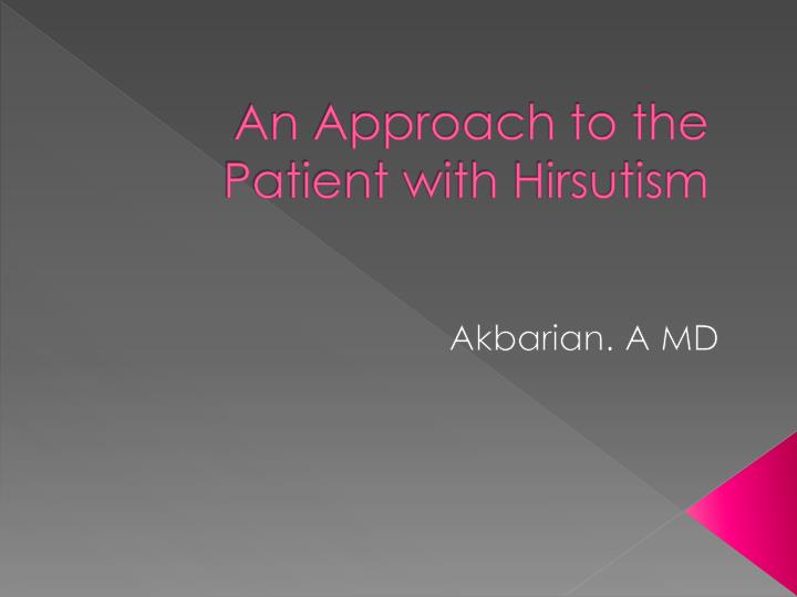 An approach to the patient with hirsutism