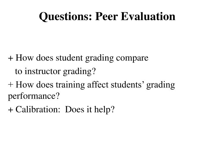 Questions: Peer Evaluation