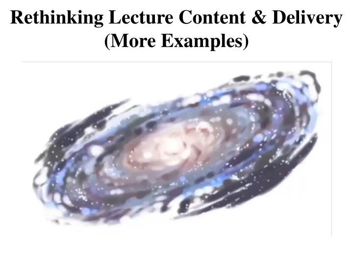 Rethinking Lecture Content &