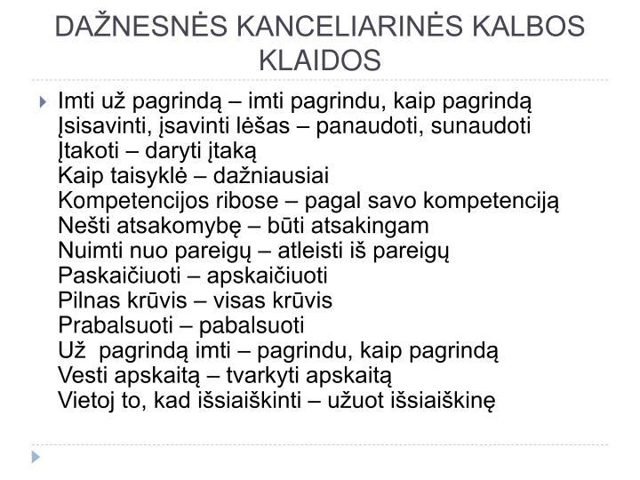 DAŽNESNĖS KANCELIARINĖS KALBOS KLAIDOS