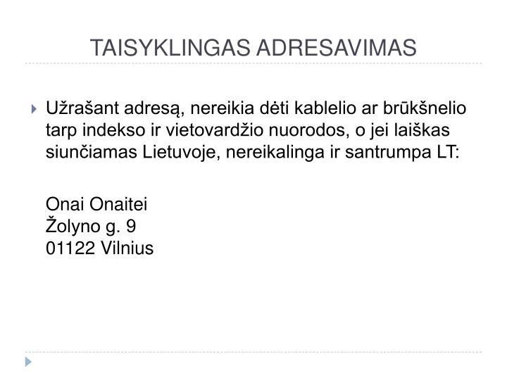 TAISYKLINGAS ADRESAVIMAS
