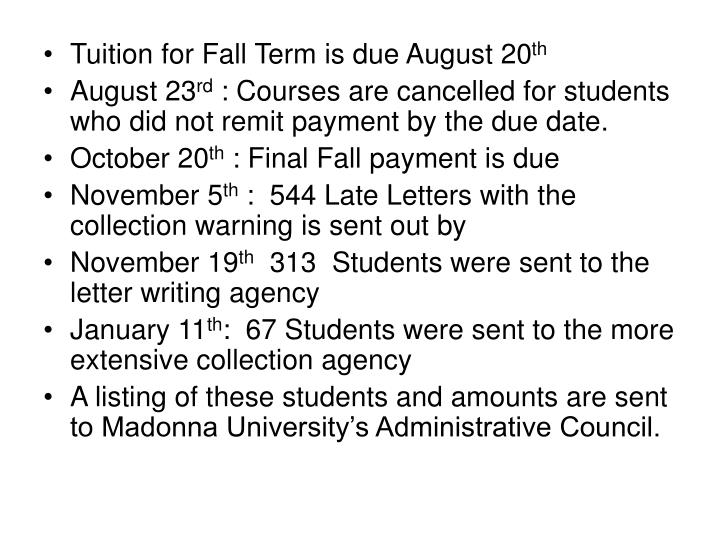 Tuition for Fall Term is due August 20