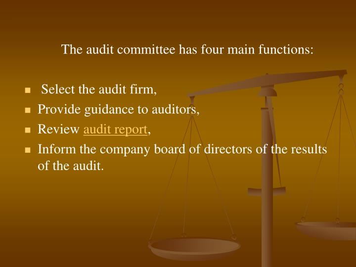 The audit committee has four main functions: