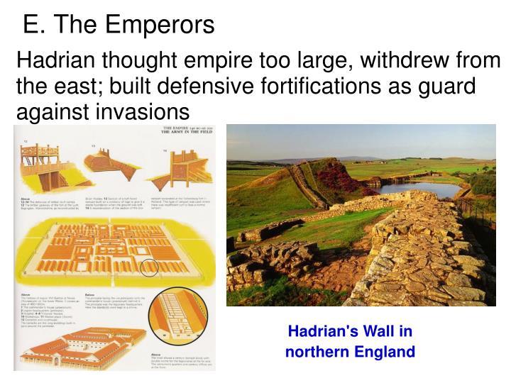 E. The Emperors
