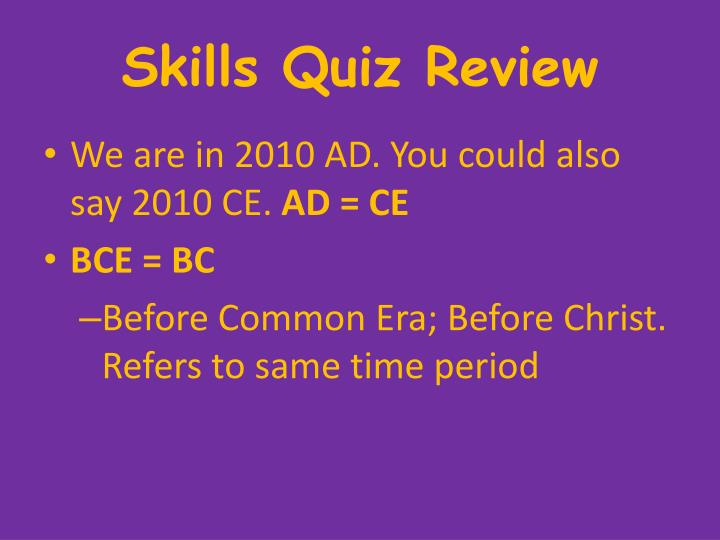 Skills Quiz Review