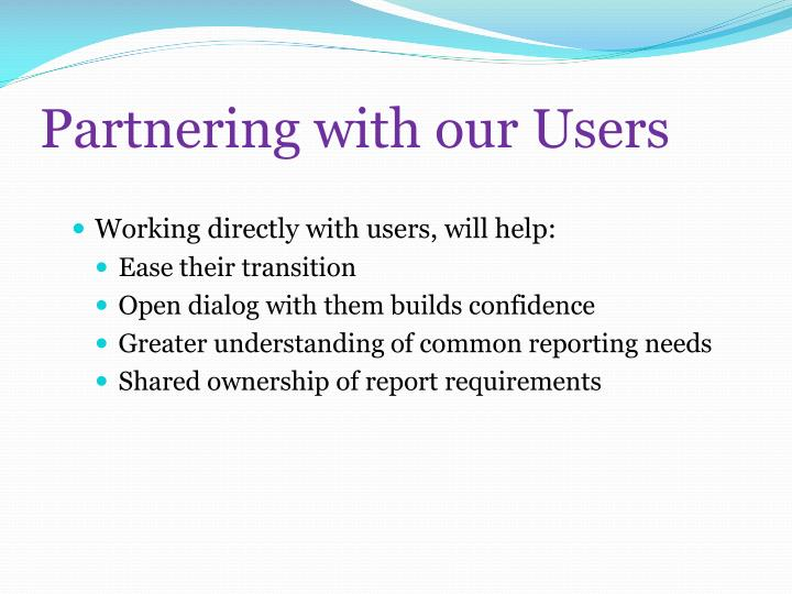 Partnering with our Users