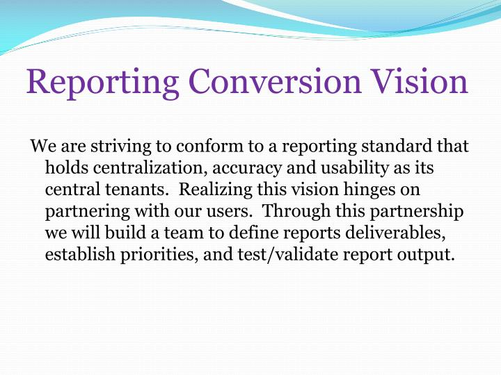Reporting Conversion Vision