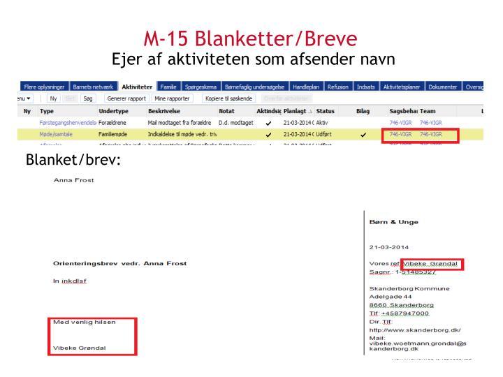 M-15 Blanketter/Breve
