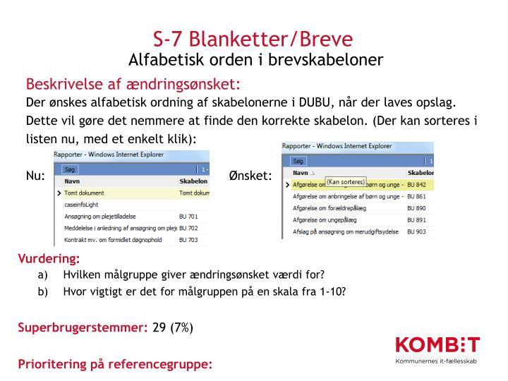 S-7 Blanketter/Breve