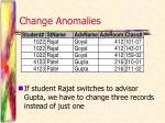 change anomalies