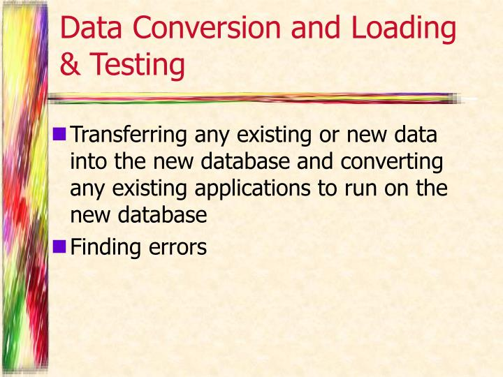 Data Conversion and Loading & Testing