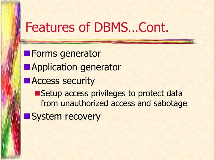 Features of DBMS…Cont.