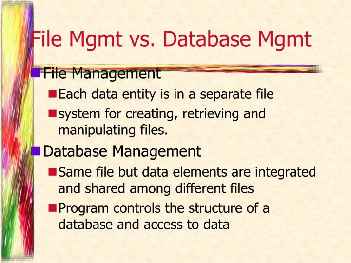 File Mgmt vs. Database Mgmt