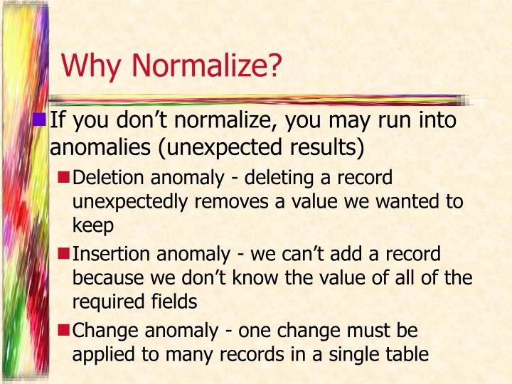 Why Normalize?