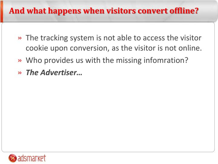 And what happens when visitors convert offline?
