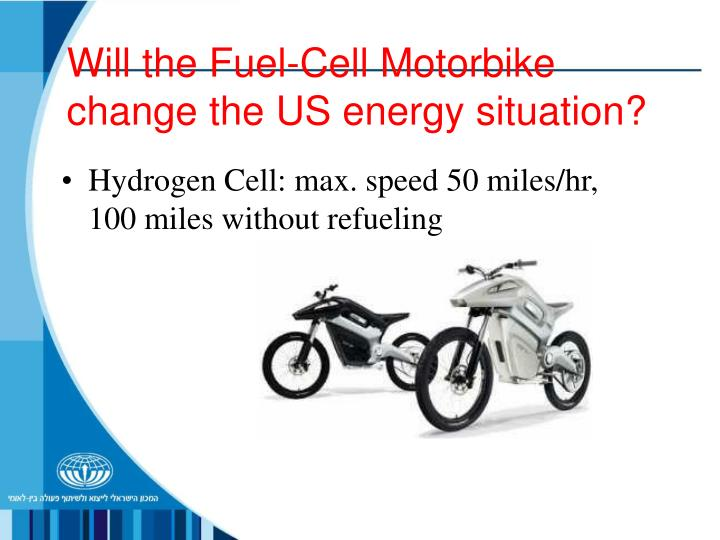Will the Fuel-Cell Motorbike change the US energy situation?