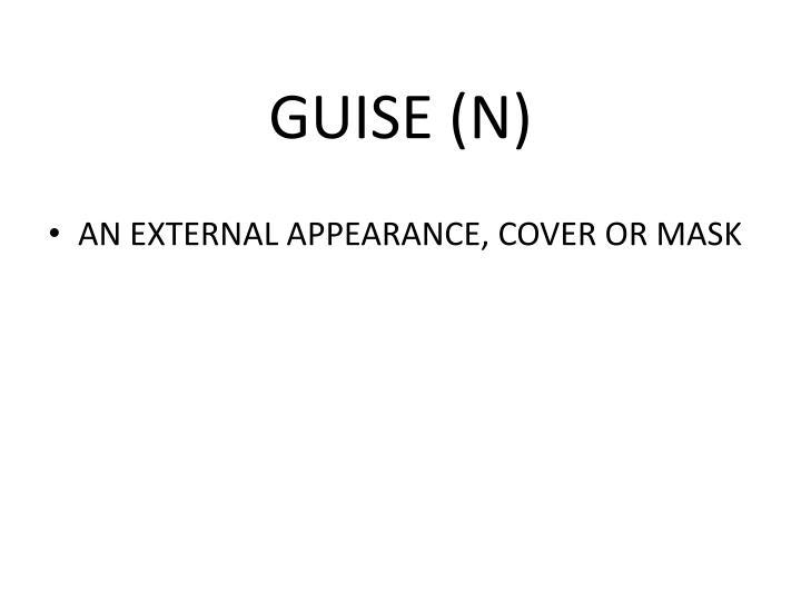 GUISE (N)