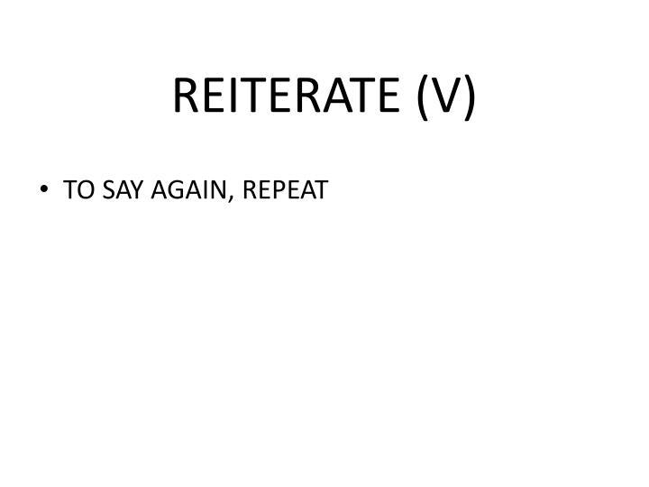 REITERATE (V)