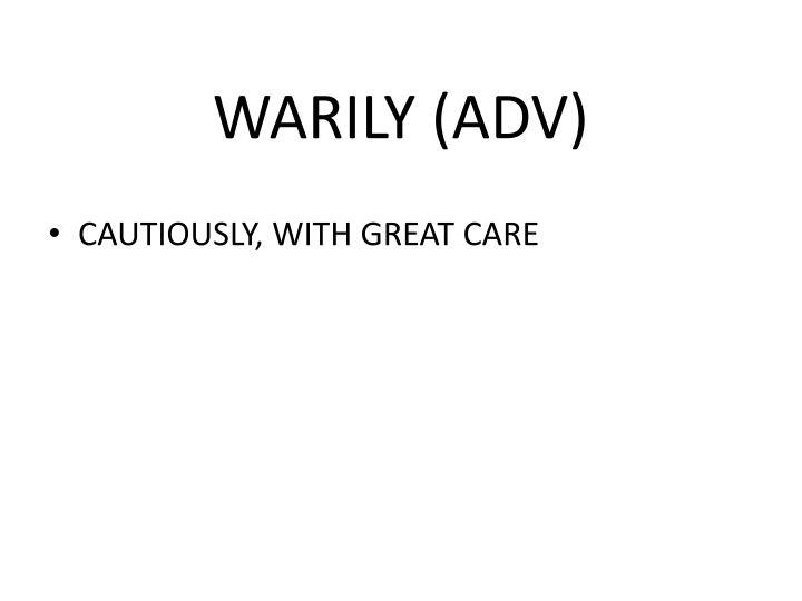 WARILY (ADV)