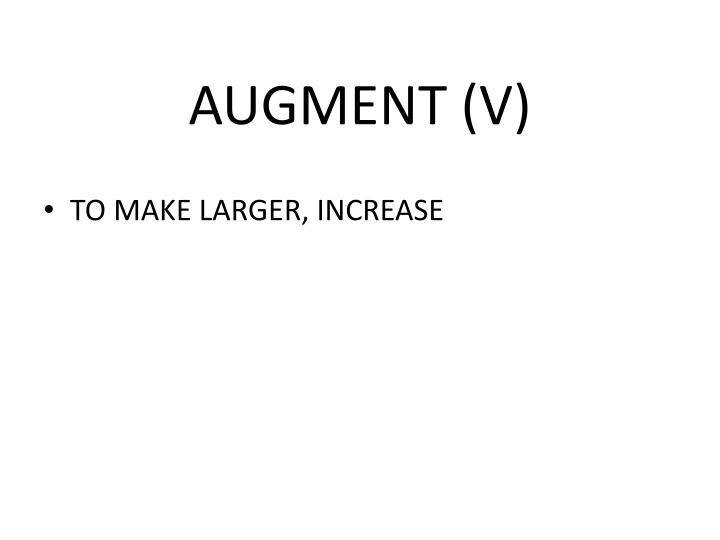 AUGMENT (V)
