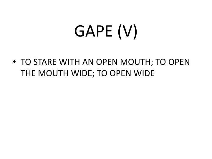 GAPE (V)