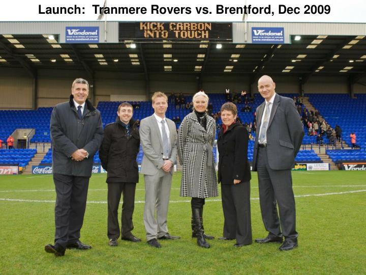 Launch:  Tranmere Rovers vs. Brentford, Dec 2009