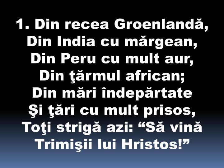 1. Din recea Groenlandă,