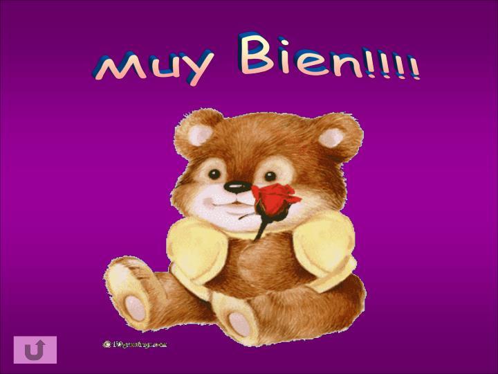 Muy Bien!!!!