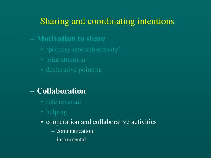 Sharing and coordinating intentions