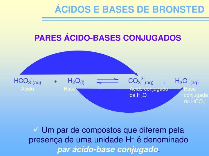 ÁCIDOS E BASES DE BRONSTED