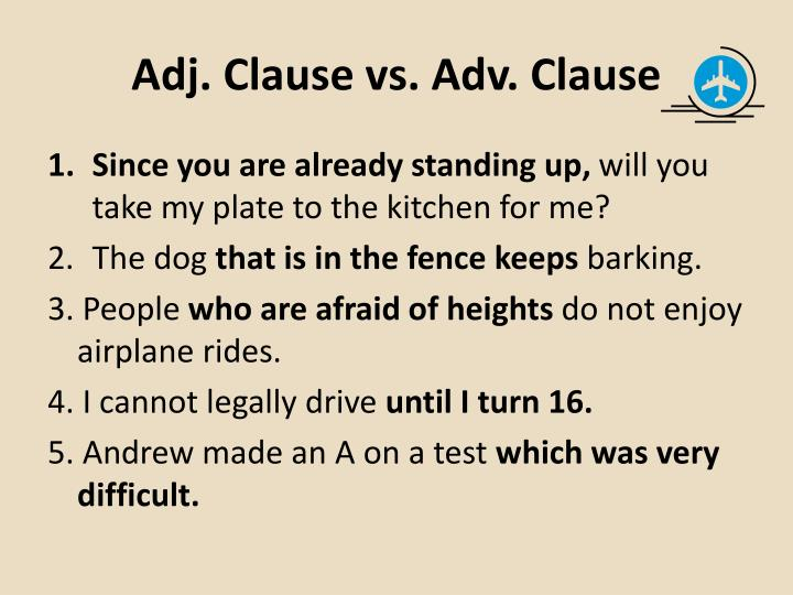 Adj. Clause vs. Adv. Clause