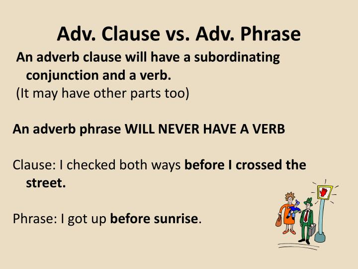 Adv. Clause vs. Adv. Phrase
