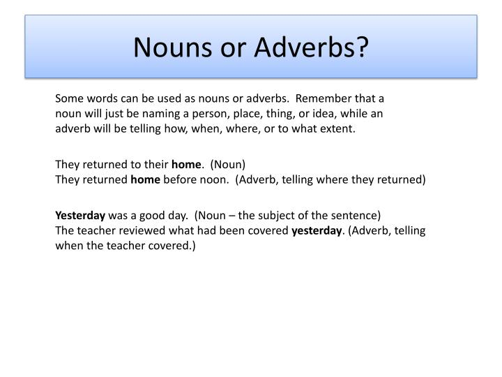 Nouns or Adverbs?