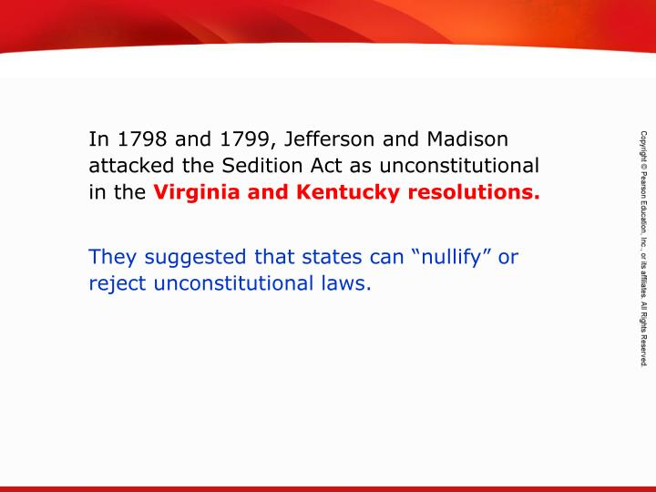 In 1798 and 1799, Jefferson and Madison attacked the Sedition Act as unconstitutional in the