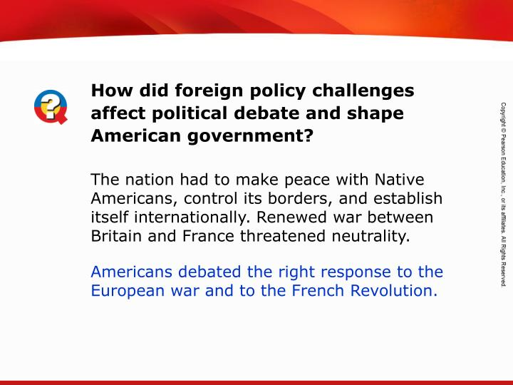 How did foreign policy challenges affect political debate and shape American government?