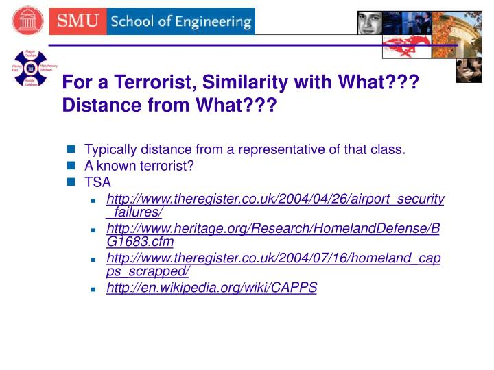 For a Terrorist, Similarity with What??? Distance from What???