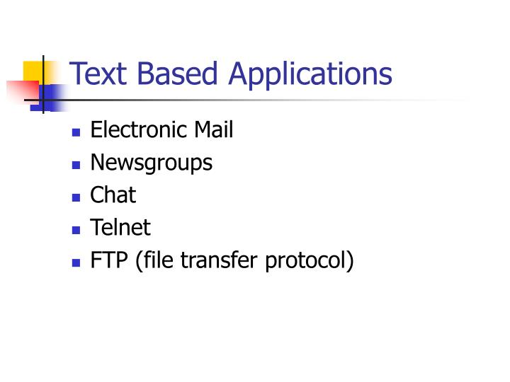 Text Based Applications