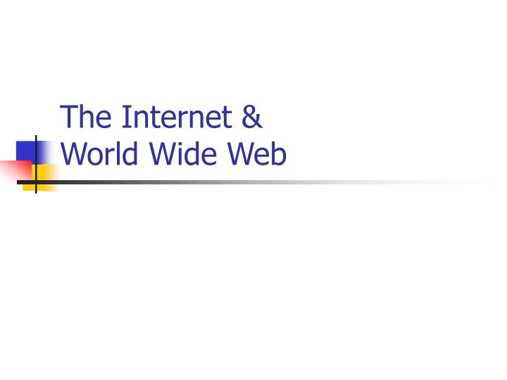 The internet world wide web