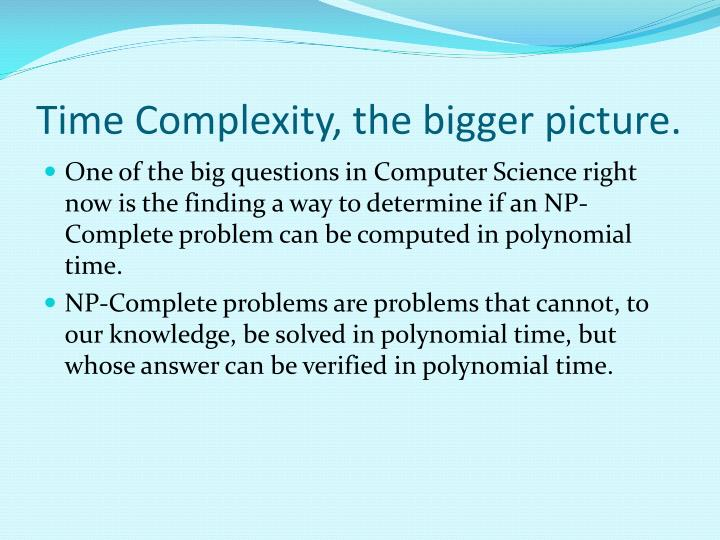 Time Complexity, the bigger picture.