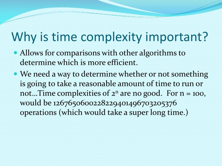 Why is time complexity important?