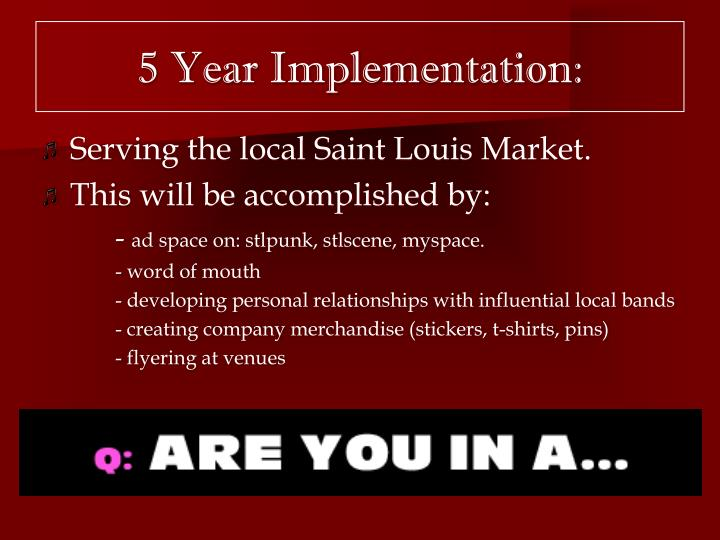 5 Year Implementation: