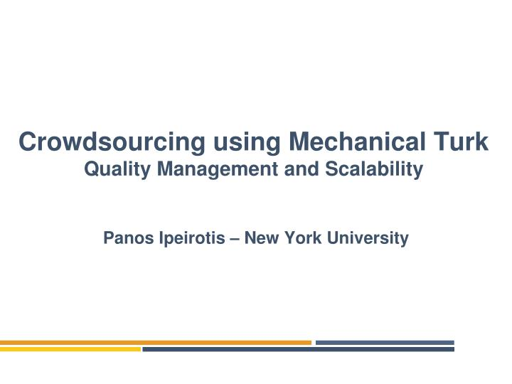 Crowdsourcing using Mechanical Turk