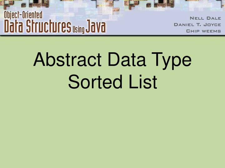 Abstract Data Type Sorted List