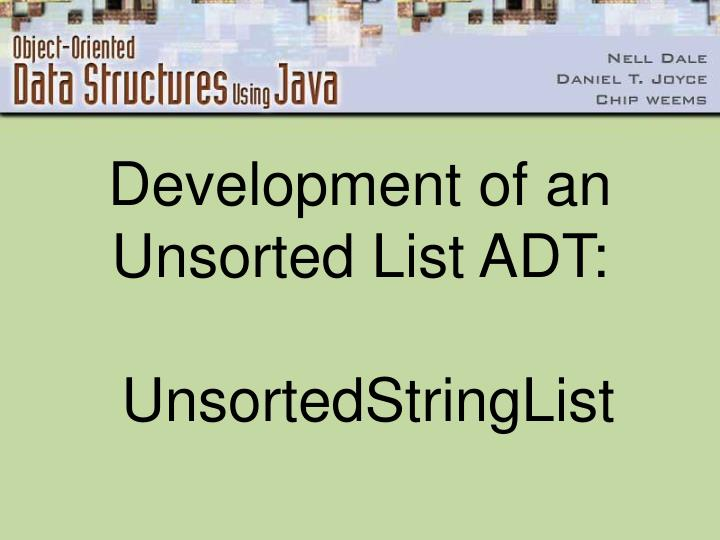 Development of an Unsorted List ADT: