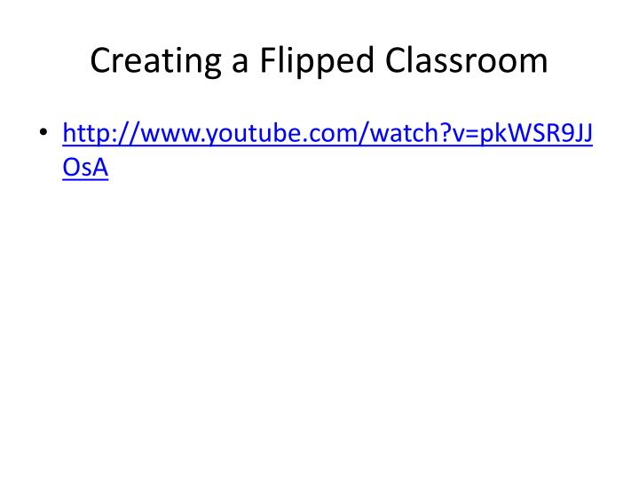 Creating a Flipped Classroom