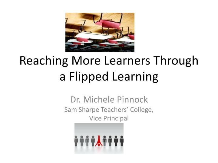 Reaching more learners through a flipped learning