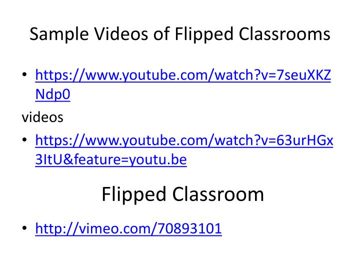 Sample Videos of Flipped Classrooms