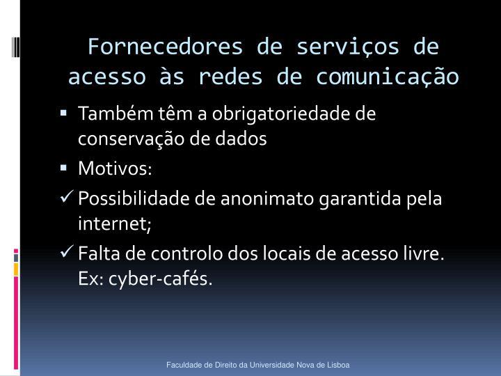 Fornecedores de serviços de acesso às redes de comunicação