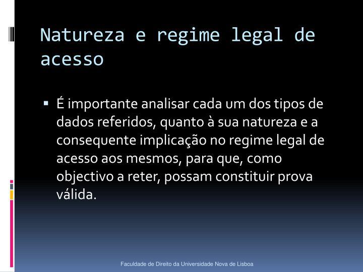 Natureza e regime legal de acesso